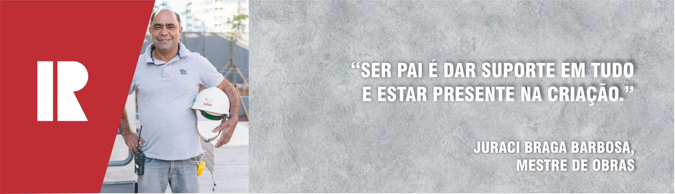 Um dia com: Juraci Braga Barbosa
